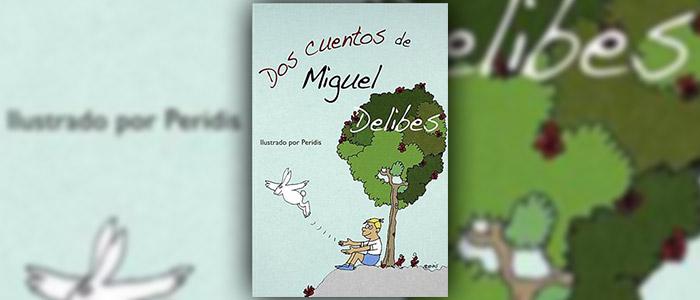 """Editados """"Dos cuentos de Miguel Delibes"""""""